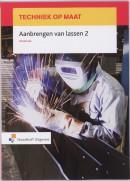 Techniek op maat Aanbrengen van lassen 2 Werkboek