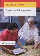 Techniek op maat Plannen van het bouwproces Bronnenboek