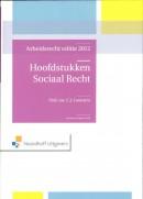 Hoofstukken sociaal recht arbeidsrecht 2012