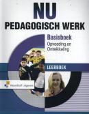 NU - Pedagogisch werk Basisboek opvoeding en ontwikkeling Leerboek