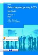 Belastingwetgeving 2015 niveau 5 opgaven