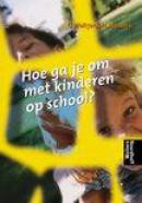 Hoe ga je om met kinderen op school ?