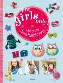 For Girls Only! Het grote handwerkboek