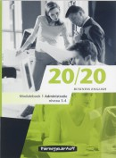 20/20 Business English Niveau 3-4 Moduleboek 1 Administratie. Nieuwe editie is leverbaar!