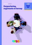Zorgverlening, organisatie en beroep Werkboek niveau 3