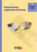 Zorgverlening, organisatie en beroep Werkboek niveau 4