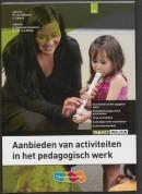 Aanbieden van activiteiten in het pedagogische werk