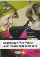 De professionele werker in de maatschappelijke zorg