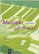Muziek op maat Examenvak A Werkboek