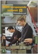 Metalelektro/Metaaltechniek Niet-verspanende techniek 1 Werkboek