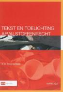 Tekst en Toelichting Afvalstoffenrecht 2007