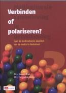 Multiculturele samenleving in ontwikkeling Verbinden of polariseren ?