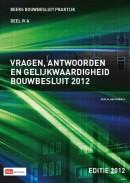 Vragen, antwoorden en gelijkwaardigheid bouwbesluit 2012