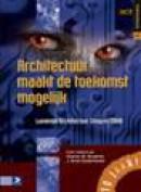 ICT Bibliotheek Architectuur maakt de toekomst mogelijk