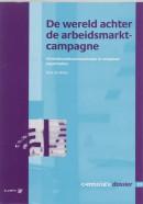 Communicatie Dossier De wereld achter de arbeidsmarktcampagne