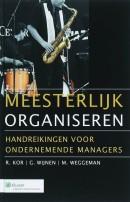 Meesterlijk organiseren, Handreikingen voor de ondernemende managers