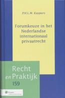 Forumkeuze in het Nederlandse internationaal privaatrecht