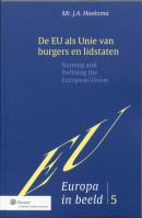 Europa in beeld De EU als Unie van burgers en lidstaten
