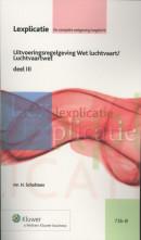 Lexplicatie Uitvoeringsregelgeving Wet luchtvaart/Luchtvaartwet deel III
