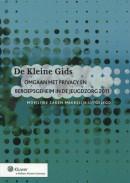 De Kleine Gids omgaan met privacy en beroepsgeheim in de jeugdzorg 2011