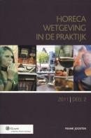 Horecawetgeving in de praktijk 2011-2