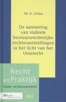 Recht en praktijk De aantasting van stabiele bestuursrechtelijke rechtsvaststellingen...