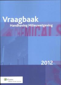Vraagbaak handhaving milieuwetgeving 2012