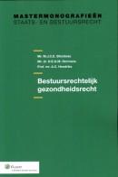 Mastermonografieën staats- en bestuursrecht Bestuursrechtelijk gezondheidsrecht