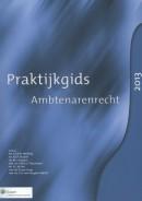 Praktijkgids ambtenarenrecht 2013