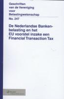 VBW 247/De Nederlandse Bankenbelasting en het EU voorstel inzake een Financial Transaction Tax