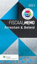 Fiscaal Memo Arresten & Beleid 2013