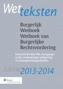 Wetteksten Burgerlijk Wetboek/Wetboek van Burgerlijke Rechtsvordering, 2013/2014