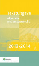 Tekstuitgave Algemene wet bestuursrecht 2013/2014