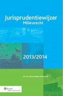 Jurisprudentiewijzer Milieurecht 2013/2014