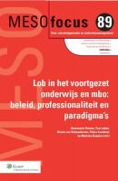 Meso focus LOB in het voortgezet onderwijs en mbo: beleid, professionaliteit en paradigma's