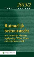 Tekstuitgave Ruimtelijk bestuursrecht 2015-002
