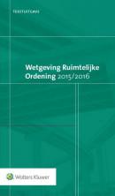 Tekstuitgave Wetgeving Ruimtelijke Ordening 2015/2016