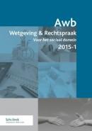 Awb Wetgeving & Rechtspraak voor het sociaal domein 2015.1