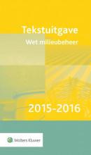 Tekstuitgave Wet milieubeheer 2015-2016
