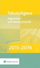 Tekstuitgave Algemene wet bestuursrecht 2015-2016