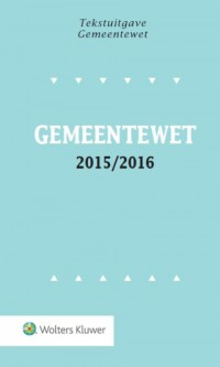 Tekstuitgave Gemeentewet 2015/2016
