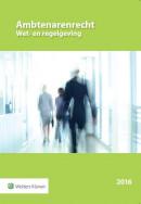 Ambtenarenrecht Wet- en regelgeving 2016-001