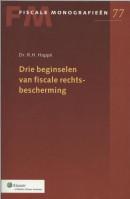 Fiscale monografieen Drie beginselen van fiscale rechtsbescherming