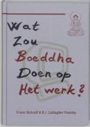 Wat zou Boeddha doen op het werk ?