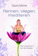 rennen, vliegen, mediteren