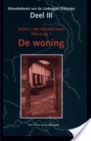 Woordenboek van de Limburgse dialecten III Algemene woordenschat sectie 2 het huiselijk leven aflevering 1 de woning