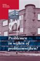 Problemen in wijken of probleemwijken?