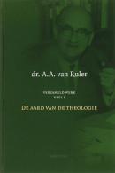 Verzameld werk De aard van de theologie
