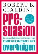 Pre-suasion - een revolutionaire manier van beïnvloeden en overtuigen