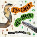 Zij de cobra? Wij de adder!